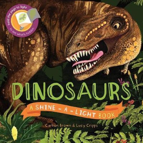 Shine-A-Light Series: Dinosaurs (Hardback Cover)