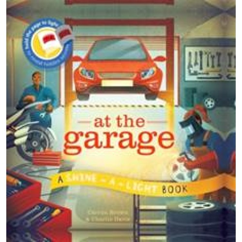 Shine-A-Light Series: At the Garage (Hardback Cover)