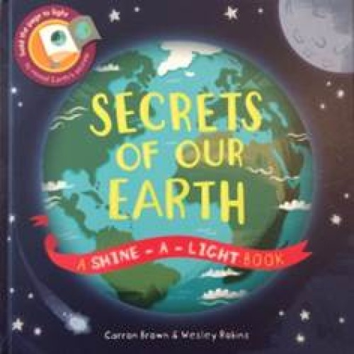 Shine-A-Light Series: Secrets of Our Earth (Hardback Cover)