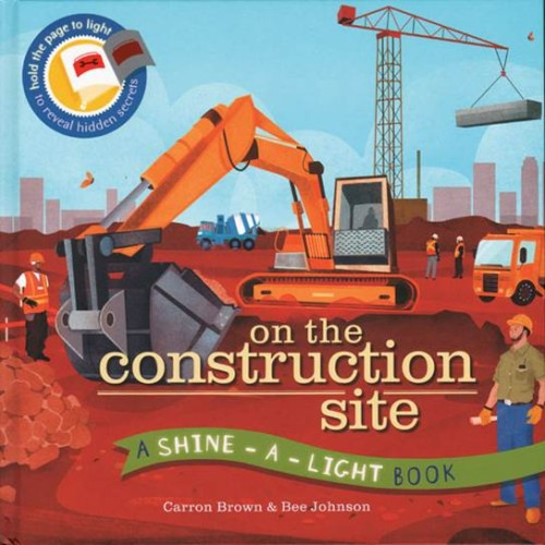 Shine-A-Light Series: On the Construction Site (Paperback Cover)