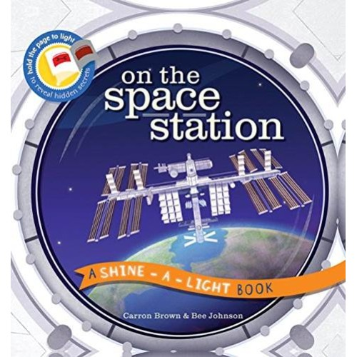 Shine-A-Light Series: On the Space Station (Paperback Cover)