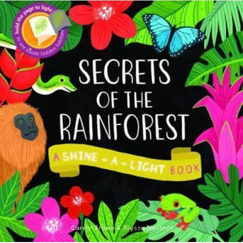 Shine-A-Light Series: Secrets Of the Rain Forest (Paperback Cover)